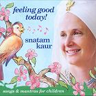 Feeling Good Today by Snatam Kaur