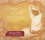 Divine Birth by Snatam Kaur