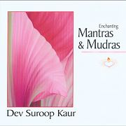 Mantras and Mudras by Dev Suroop Kaur