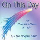 On This Day by Hari Bhajan Kaur