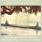 Music and Mantra Companion CD by Shakta Khalsa|Snatam Kaur|Wah - Wahe Guru Kaur|Shaina Noll|Mata Mandir|Pritpal Singh|Singh Kaur|Gurudass|Yogi Bhajan|Guru Terath Kaur|Guru Shabad Singh|Livtar Singh