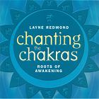 Chanting the Chakras by Layne Redmond