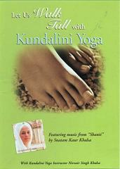 Walk Tall with Kundalini Yoga by Nirvair Singh | Snatam Kaur