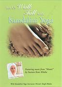 Walk Tall with Kundalini Yoga by Nirvair Singh