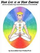 Your Life is in Your Chakras by Guru Rattana PhD