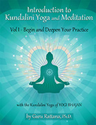 Introduction to Kundalini Yoga Volume 1