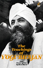 The Teachings of Yogi Bhajan by Yogi Bhajan