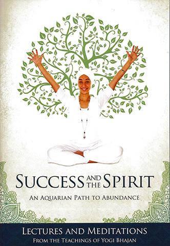 Success and the Spirit - Yogi Bhajan