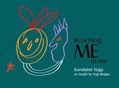 Reaching Me in Me by Yogi Bhajan