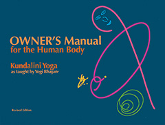Owners Manual for the Human Body by Yogi Bhajan
