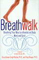 Breathwalk by Gurucharan Singh