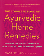 Complete Book of Ayurvedic Home Remedies by Dr Vasant Lad