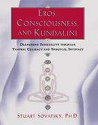 Eros Consciousness and Kundalini by Stuart Sovatsky PhD