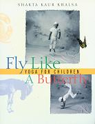 Fly Like a Butterfly by Shakta Khalsa