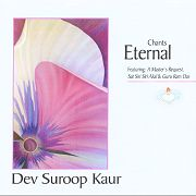 Chants Eternal by Dev Suroop Kaur