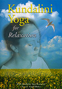 Kundalini Yoga for Relaxation by Nirvair_Singh