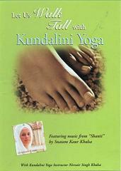 Walk Tall with Kundalini Yoga by Nirvair Singh | Snatam Kaur