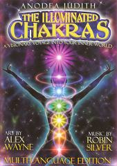The Illuminated Chakras by Anodea Judith Phd