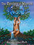 The Destiny of Women ebook by Guru Rattana PhD