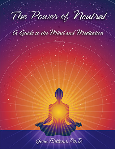 The Power of Neutral (eBook) by Guru Rattana Phd