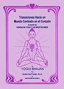 Transiciones hacia un mundo centrado en el córazon by Guru Rattana PhD