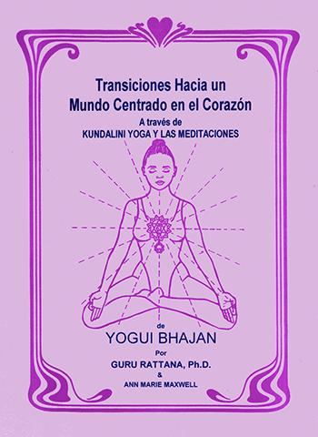 Transiciones Hacia un Mundo Centrado en el Corazon by Guru Rattana Phd