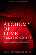 Alchemy of Love Relationships by Dr Joseph Michael Levry