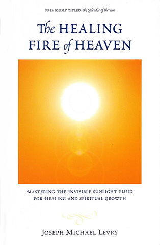 The Healing Fire of Heaven by Dr Joseph Michael Levry