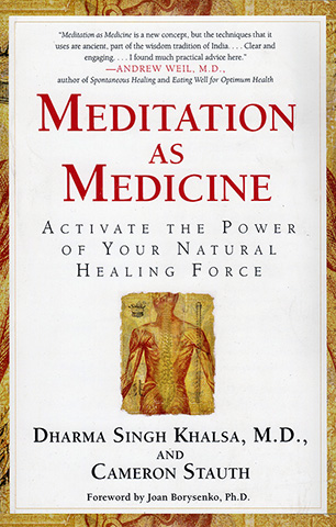 Meditation as Medicine by Dharma Singh Khalsa Md