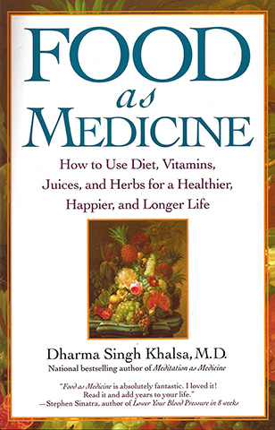 Food as Medicine by Dharma Singh Khalsa Md