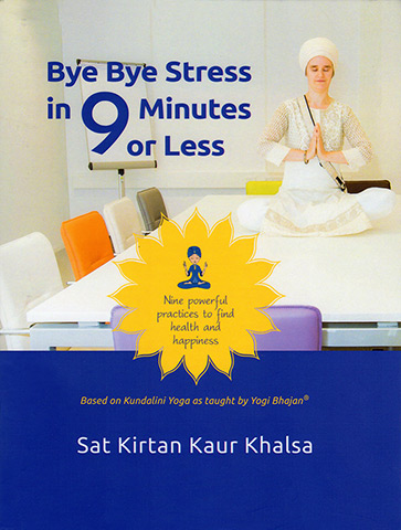 Bye Bye Stress (eBook) by Sat Kirtan Kaur