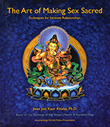 Art of Making Sex Sacred by Jivan Joti Kaur
