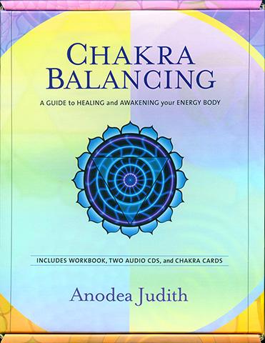 Chakra Balancing by Anodea Judith Phd