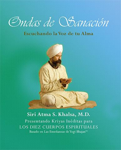 Ondas de Sanación (eBook) by Siri Atma S Khalsa Md