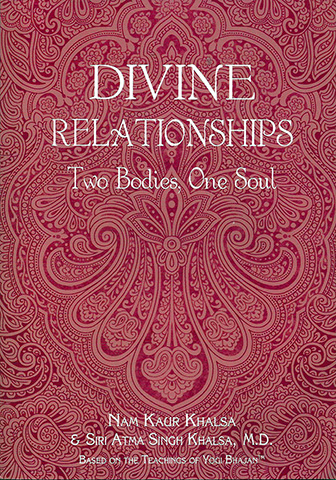 Divine Relationships by Nam Kaur | Siri Atma S Khalsa Md