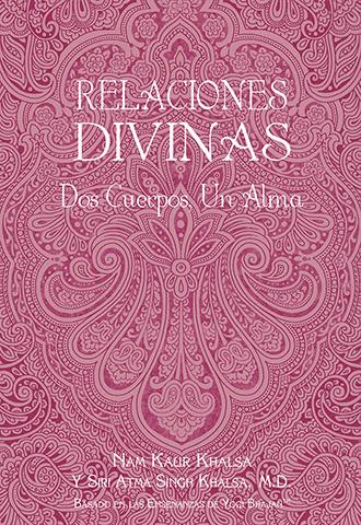 Relaciones Divinas (eBook) by Nam Kaur | Siri Atma S Khalsa Md