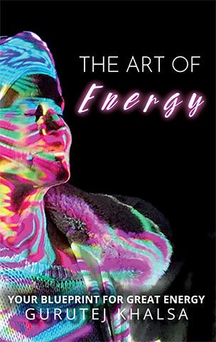 The Art of Energy (eBook) by Gurutej Kaur