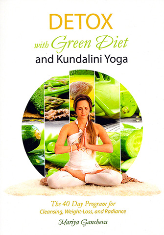 Detox with Green Diet and Kundalini Yoga (eBook) by Mariya Gancheva