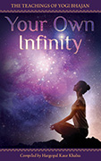 Your Own Infinity by Yogi Bhajan