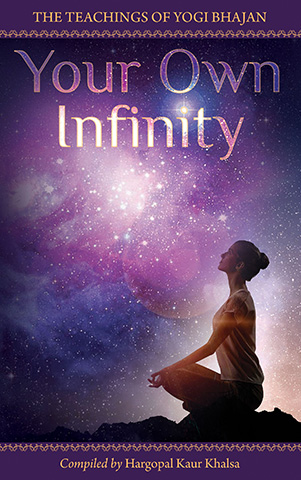 Your Own Infinity by Yogi Bhajan | Hargopal Kaur