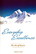 Everyday Excellence by Sadhana Singh