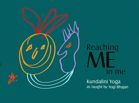 Reaching Me in Me by Yogi Bhajan | Harijot Kaur Khalsa