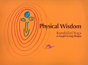 Physical Wisdom by Yogi Bhajan|Harijot Kaur Khalsa