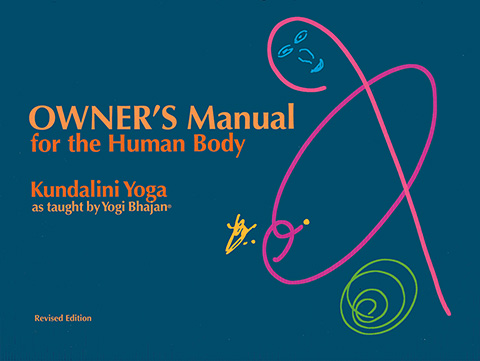 Owners Manual for the Human Body by Yogi Bhajan | Harijot Kaur Khalsa