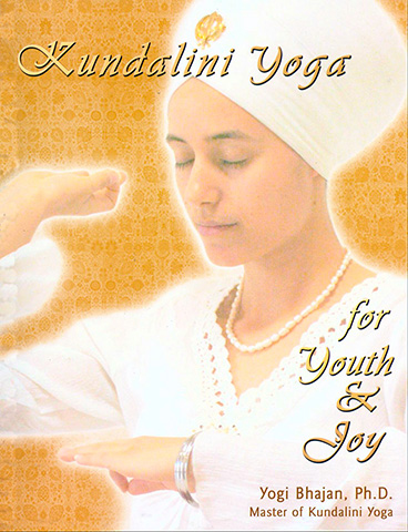 Kundalini Yoga for Youth and Joy (eBook) by Yogi Bhajan