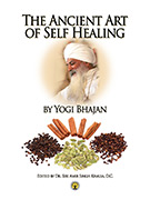 The Ancient Art of Self-Healing ebook by Yogi Bhajan