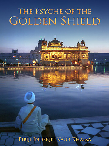 Psyche of the Golden Shield by Bibiji Inderjit Kaur
