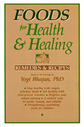 Foods for Health and Healing by Yogi_Bhajan