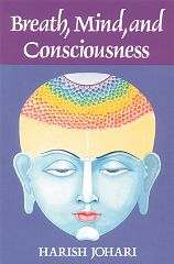 Breath Mind and Consciousness by Harish Johari