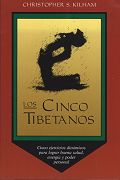 Los Cinco Tibetanos by Christopher S Kilham
